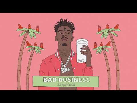 21 Savage   Bad Business Official Audio