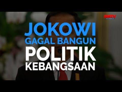 Jokowi Gagal Bangun Politik Kebangsaan