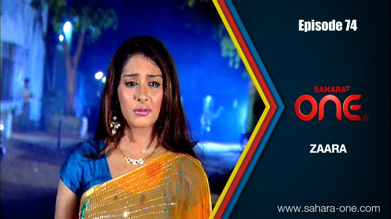 ZAARA || EPISODE -74 || SAHARA ONE || HINDI TV SHOW||