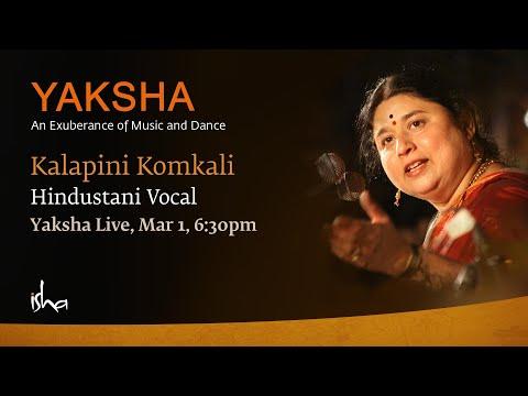 Kalapini Komkali, Hindustani Vocal - Yaksha Live, Mar 1, 6:50pm @ Isha Yoga Center