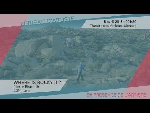 """""""Where is Rocky II ?"""" de Pierre Bismuth - Jeudi 5 avril 2018 - 20h30 - Théâtre des Variétés - Monaco"""