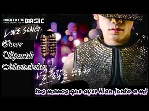 ♪ Love Song Bi Rain spanish cover