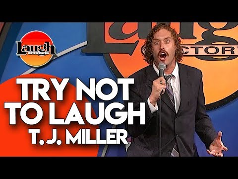T.J. Miller | Try Not To Laugh | Laugh Factory Stand Up Comedy