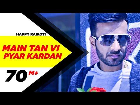 Video Main Tan Vi Pyar Kardan (Full Video) | Happy Raikoti | Millind Gaba | Latest Punjabi Song download in MP3, 3GP, MP4, WEBM, AVI, FLV January 2017
