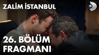 Zalim İstanbul 26. Bölüm Fragmanı