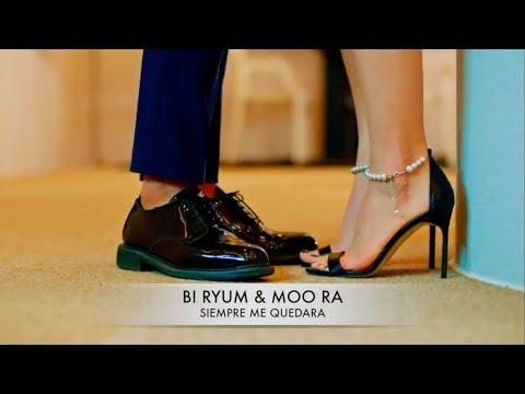 Bi Ryum & Moo Ra | Siempre Me Quedara