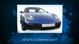 What is a Collateral Loan?
