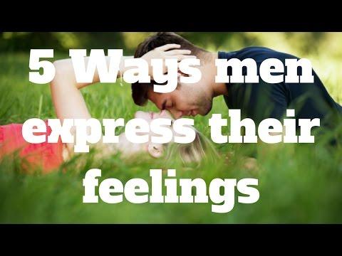5 Ways men express their feelings