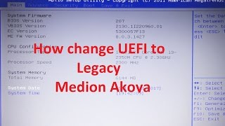 Video Medion akoya how to change BIOS mode from UEFI to Legacy MP3, 3GP, MP4, WEBM, AVI, FLV Juli 2018