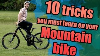 Video 10 Tricks you must learn on your MTB! MP3, 3GP, MP4, WEBM, AVI, FLV Agustus 2017