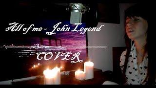 All Of Me - John Legend   Cover
