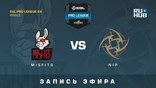 Misfits vs NiP - ESL Pro League Finals - de_overpass [yXo, Enkanis]