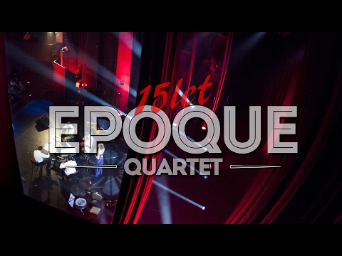 "Epoque Quartet ""15 let"""