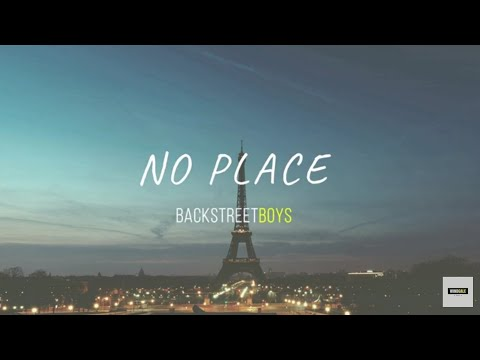 Backstreet Boys - No Place Lyric