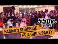 RaMoD @ A GIRLS SOCIAL PARTY || SURPRISE ENTRANCE !!!