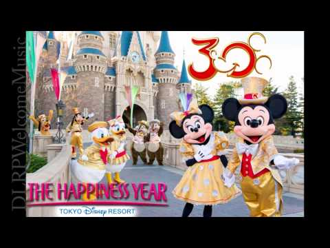 30th - Theme song of 30th years Anniversary at Tokyo Disney Resort.