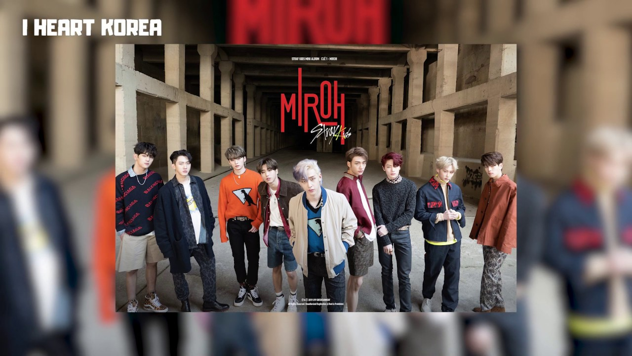 "STRAY KIDS RELEASE THE FULL MV FOR THE SONG ""MIROH"""