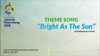 'Bright As The Sun'   Official Theme Song Asian Games 2018