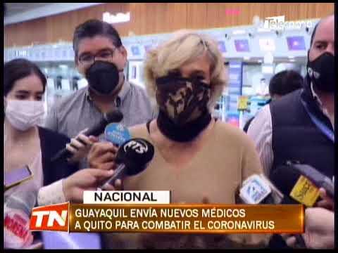Guayaquil envía nuevos médicos a Quito para combatir el coronavirus