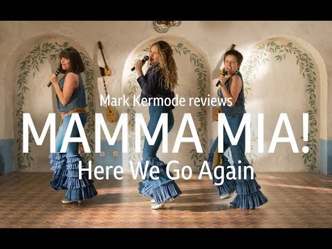 Mammia Mia! Here We Go Again reviewed by Mark Kermode