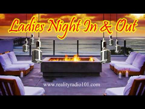 Ladies Night In & Out - July 03 2013