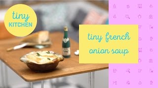 Tiny French Onion Soup l Tiny Kitchen by Tastemade