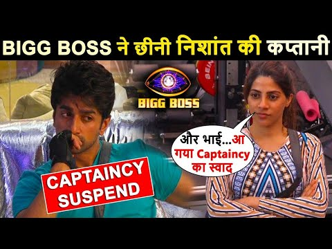 Bigg boss took Nishant's captaincy back, Nishant revoked as captain due to Nikki tamboli breaks rule