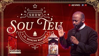 Show Sou Teu - Pe. Natalino Martins - 01/12/18