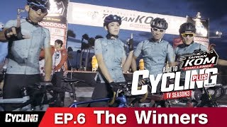 Cycling Plus TV Season 3 : Ep.6 The Winners
