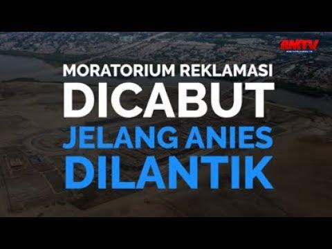 Moratorium Reklamasi Dicabut Jelang Anies Dilantik