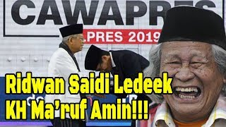 Video Ridwan Saidi Led#k KH Ma'ruf Amin: Jalannya Di(seret)-(Seret)! Dimaafkan Sajalah! MP3, 3GP, MP4, WEBM, AVI, FLV Maret 2019