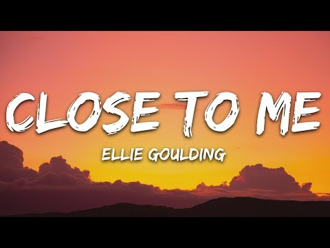 Ellie Goulding, Diplo, Swae Lee - Close To Me (Lyrics)