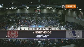 2019 Basketball State Finals: 6A Boys - Northside vs. Bryant