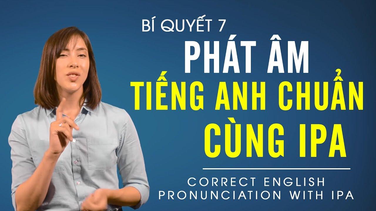 8 Bí quyết học tiếng Anh hiệu quả tập 7 - Phát âm tiếng Anh chuẩn cùng bảng IPA