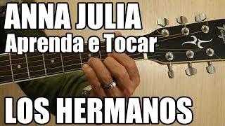 Anna Julia - Los Hermanos (como tocar - aula de violão)