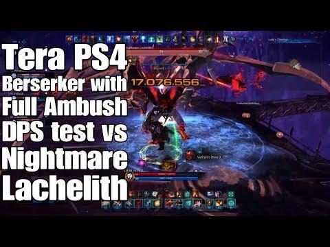 Moustache - Tera PS4 - Berserker with Full Ambush vs Nightmare Lachelith (DPS Test)