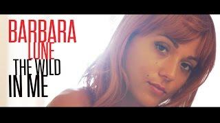 Barbara Lune - The wild in me (Clip Officiel) - YouTube