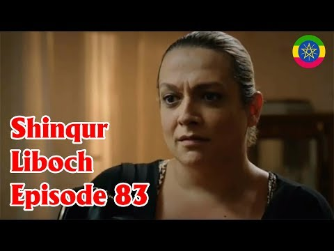 Watch Shinqur Liboch - Episode 83 (Kana TV Drama)