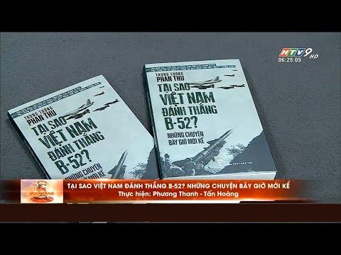 HTV9 - SÁCH HAY CUỐI TUẦN - TẠI SAO VIỆT NAM ĐÁNH THẮNG B-52? NHỮNG CHUYỆN BÂY GIỜ MỚI KỂ