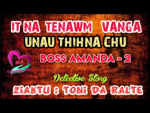 Boss AMANDA - 2   Ziaktu : Toni DA Ralte Ahmangaihi   Detective Story