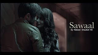 Download Lagu Sawaal - Official Video - Nabeel Shaukat Ali Mp3