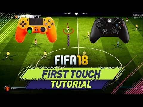 FIFA 18 FIRST TOUCH CONTROL TUTORIAL - HOW TO TAKE POSSESSION + THE BEST FIRST TOUCH MOVE IN FIFA 18