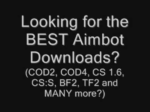 Aimbot Download Links - COD, CS, TF2, BF2, L4D +MORE!