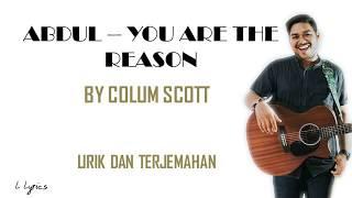 ABDUL - YOU ARE THE REASON - LYRICS/LIRIK DAN TERJEMAHAN