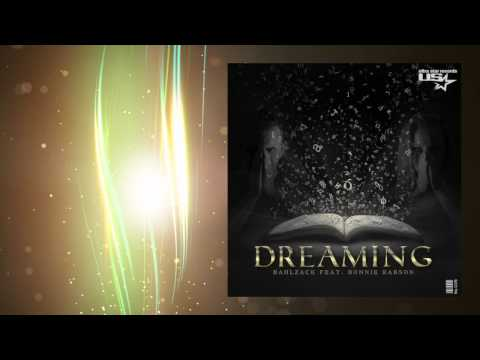 Bahlzack feat. Bonnie Rabson - Dreaming (Exclusive Full Song)