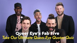 Video Queer Eye's Fab Five Take the Ultimate Queer Eye Quotes Quiz MP3, 3GP, MP4, WEBM, AVI, FLV Mei 2019