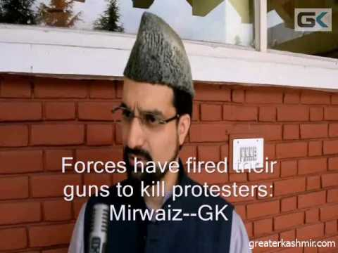 Forces have fired their guns to kill Kashmiri protesters: Mirwaiz