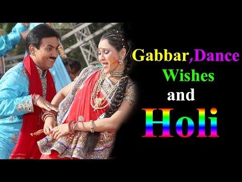 Gabbar, Dances, Wishes and Holi