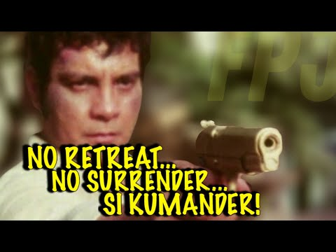 NO RETREAT... NO SURRENDER... SI KUMANDER! - FULL MOVIE - FPJ COLLECTION