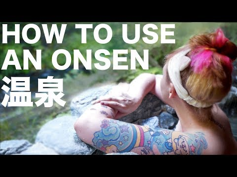 How to Use a Japanese Hot Spring (видео)